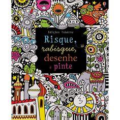 Livro - Risque, Rabisque, Desenhe e Pinte