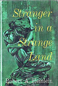 Stranger in a Strange Land - one of the first Heinlein books I read, as a teenager, suggested to me by my mother.