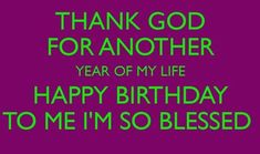 Happy Birthday To Me Wishes Happy Birthday Love Poems, Birthday Quotes For Me, Birthday Blessings, Birthday Messages, Birthday Message To Myself, Birthday Wishes For Myself, Morning Greetings Quotes, Morning Quotes, Love Anniversary