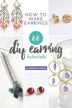 How to Make Earrings: 60 DIY Earrings