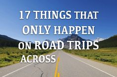 17 Things That Only Happen On Road Trips Across Canada
