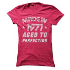 Made In 1971 Aged To Perfection T-Shirts, Hoodies. BUY IT NOW ==► Funny Tee Shirts
