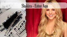 Partitura Shakira - Estoy Aqui Flauta Traversa