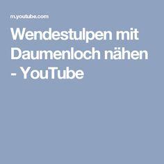 Wendestulpen mit Daumenloch nähen - YouTube