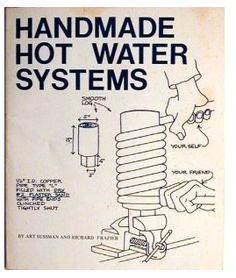 Handmade Hot Water Systems  Has all the practical information a person might need. Part lists and sizes, etc.