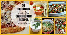 32 Delicious (grain free) Cauliflower Recipes -