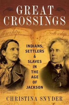 Great crossings : Indians, settlers, and slaves in the age of Jackson - Peabody South Branch