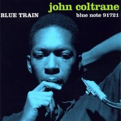 John Coltrane Blue Train album cover. Cover of iconic Blue Note album. To me, this record defines jazz music.