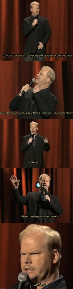 Christmas Traditions - the work of drunk men. - Jim Gaffigan