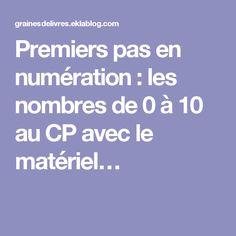 Premiers pas en numération : les nombres de 0 à 10 au CP avec le matériel…