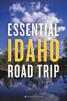 Discover great Idaho road trips!
