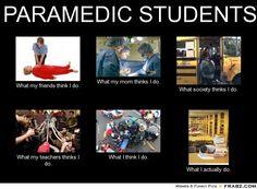 Haha this is so funny and so true!!  http ://wanelo.com/p/3625054/nremt-emt-paramedic-exam-study-guide-100-money-back-guarantee-ems-success - PARAMEDIC STUDENTS