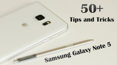 50+ Tips and Tricks for the Samsung Galaxy Note 5 - YouTube