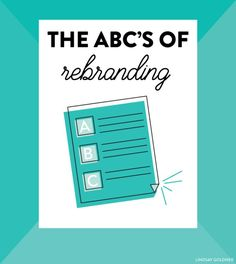 The ABC's of Rebranding - Lindsay Goldner Creative Social Media Branding, Branding Your Business, Personal Branding, Creative Business, Logo Branding, Branding Design, Business Tips, Corporate Branding, Business Entrepreneur