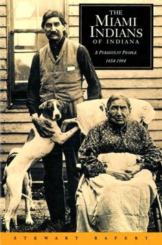 Miami Indians of Indiana: A Persistent People, 1654-1994   ~Repinned Via Pat Collings