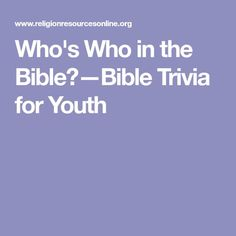 Who's Who in the Bible?—Bible Trivia for Youth