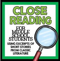 Close Reading for Middle School Students - Featuring excerpts from short stories from classic literature.  A step by step guide to the close reading and text annotation process!