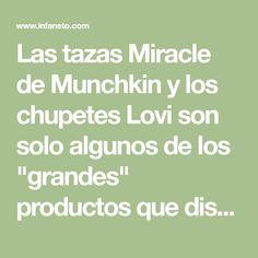"""Las tazas Miracle de Munchkin y los chupetes Lovi son solo algunos de los """"grandes"""" productos que distribuimos a través de la red de puntos de venta. Únete!"""