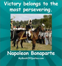 Quote Victory belongs to the most persevering...