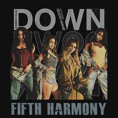 FIFTH HARMONY DOWN ARTWORK 2. THIS ARTWORK AVAILABLE ON UNISEX T-SHIRT, PHONE CASE, STICKER, AND 20 OTHER PRODUCTS. GET YOURS HARMONIZERS!