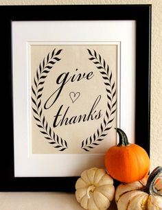 Give Thanks- Thanksgiving Art- Fall Decor Sign