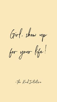 """Girl, show up for your life! Great Quotes, Quotes To Live By, Me Quotes, Motivational Quotes, Inspirational Quotes, Queen Quotes, Woman Quotes, Cool Words, Wise Words"