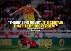 soccer, quotes, sayings, no doubt, lionel messi Inspirational Soccer Quotes, Motivational Quotes Tumblr, Nice Quotes, Soccer Motivation, Fitness Motivation, Football Quotes, Extreme Workouts, Sports Party, Sport Quotes