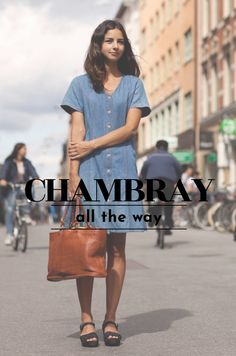 I love chambray – the way it feels on the skin, the shade of blue that works with anything, and most importantly, the way it keeps you cool as a cucumber. #style #wardrobe #clothing #chambray