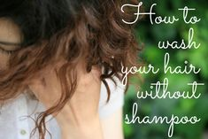 How to wash your hair without shampoo or conditioner. Simple, frugal, and effective!