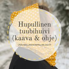 Hupullisen tuubihuivin ompeluohje - Unelmallinen ompelublogi Diy And Crafts, Sewing, Knitting, My Style, Patterns, Beanies, Handarbeit, Block Prints, Dressmaking