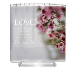 Love Never Fails Shower Curtain by Inspired Arts