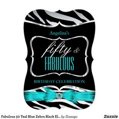 Fabulous 50 Teal Blue Zebra Black Elegant Party Card Teal Blue Fabulous 50, Zebra Black and Silver White. Elegant Modern and Stylish 50th Birthday Party Invitations. All Occasion Invite invitation. All Occasions birthday invites. Customize with your own details and age. Template for Any Age 18th, 20th, 21st, 30th, 40th, 50th, 60th, 70th, 80th, 90, 100th, Fabulous product for Women, Girls, Zizzago created this design PLEASE NOTE all flat images! They Do NOT have real Glitter, Diamonds Jewels…