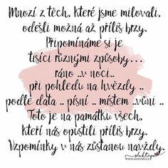 Někteří lidé vstoupí do našeho života a po čase odejdou, aniž by zanechali jakoukoliv stopu. Někteří zůstanou jen chvíli, ale přesto navždy změní náš život. ❤️☕ #sloktepo #motivacni #hrnky #miluju #citat #kafe #domov #rodina #stesti #laska #darek #czechgirl #czechboy #czech #praha