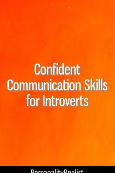 Confident Communication Skills for Introverts by personalityrealist.info Effective Communication, Communication Skills, Introvert, Confident