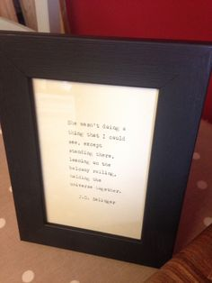 Black wood effect frame with hand-typed J. Salinger OR quote of your choice Anniversary Ideas For Him, First Wedding Anniversary, Paper Anniversary, Gifts For Friends, Gifts For Her, Typed Quotes, Hand Type, Rustic Feel, Black Wood