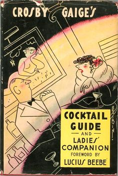 Crosby Gaige's Cocktail Guide & Ladies Companion Vintage Hard Cover 1941
