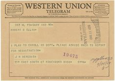Telegram sent by James Meredith to the University of Mississippi which was received on September 11, 1962.  Backed by a Supreme Court ruling, James Meredith attempted to register at the University of Mississippi on Sept. 20, 1962 but was personally blocked by Mississippi Governor Ross Barnett.