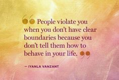 """""""People violate you when you don't have clear boundaries because you don't tell them how to behave in your life."""" ~ Iyanla Vanzant 10 Thoughts to Remember About Relationships Great Quotes, Quotes To Live By, Me Quotes, Inspirational Quotes, Amazing Quotes, Wisdom Quotes, Motivational Quotes, The Words, Lessons Learned"""