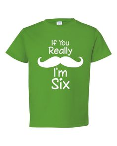 If You Really MUSTACHE I'm Six Great 6th Birthday T by PinkOwlTees, $15.95