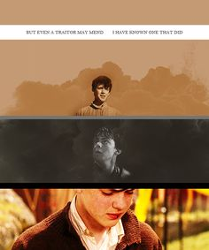 """""""But even a traitor may mend.  I have known one that did."""" - Edmund Pevensie, The Horse and His Boy.  It's for this quote that Edmund Pevensie is my favorite of the four children."""