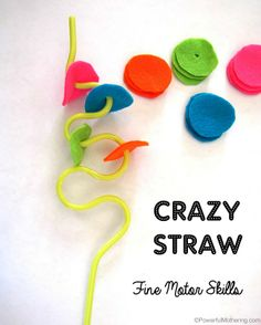 Crazy straw and felt fine motor skills.  Gloucestershire Resource Centre http://www.grcltd.org/scrapstore/