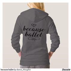 because ballet