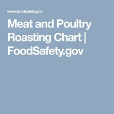 Meat and Poultry Roasting Chart   FoodSafety.gov