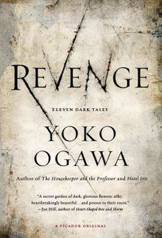 "Revenge: Eleven Dark Tales by Yoko Ogawa -- Fog-tober is the perfect month to indulge in creepy, sinister reads. ""Revenge: Eleven Dark Tales,"" Yoko Ogawa's collection of interwoven stories, is sure to haunt you beyond the last page. She's not been called the ""Japanese master of dread"" for nothing."