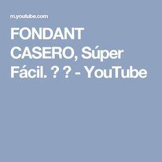 FONDANT CASERO, Súper Fácil. ♥ ♥    - YouTube