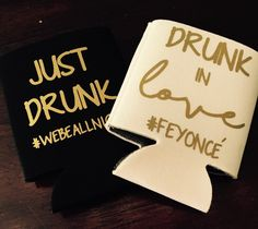 Drunk in Love Beyonce Bachelorette Party Can Coolers by TheDazzlingDachshund on Etsy