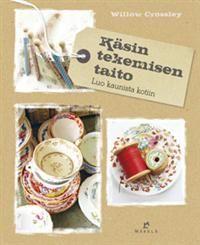 http://www.adlibris.com/fi/product.aspx?isbn=9518834717&gclid=CIrJ7tTrnboCFceXcAodNnAA7g   Nimeke: Käsin tekemisen taito - Tekijä: Willow Crossley - ISBN: 9518834717 - Hinta: 25,80 €