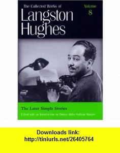 The Later Simple Stories (LH8) (COLLECTED WORK LANGSTON HUGHES) (9780826214096) Langston Hughes, Donna Akiba Sullivan Harper , ISBN-10: 0826214096  , ISBN-13: 978-0826214096 ,  , tutorials , pdf , ebook , torrent , downloads , rapidshare , filesonic , hotfile , megaupload , fileserve