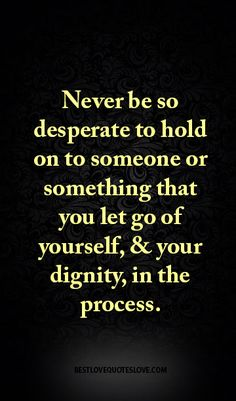 Best Love Quotes, All Quotes, Sign Quotes, Great Quotes, Quotes To Live By, Inspirational Quotes, Motivational Sayings, Wisdom Quotes, Desperate Quotes