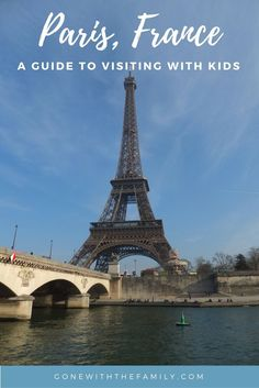 Guide to visiting Paris, France with kids | things to see and do in Paris | where to stay in Paris | Day trips from Paris | Paris with Kids |